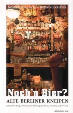 Noch'n Bier - Alte Berliner Kneipen